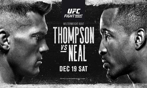 Watch UFC Fight Night Vegas 17: Thompson vs. Neal 12/19/2020 Full Show