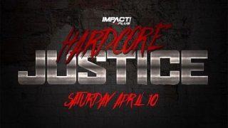 Watch iMPACT Wrestling: Hardcore Justice 2021 4/10/21